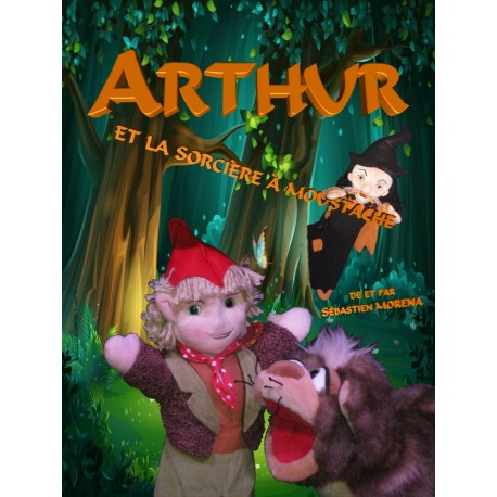 Arthur et la sorcière à moustache
